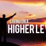 Living on a Higher Level